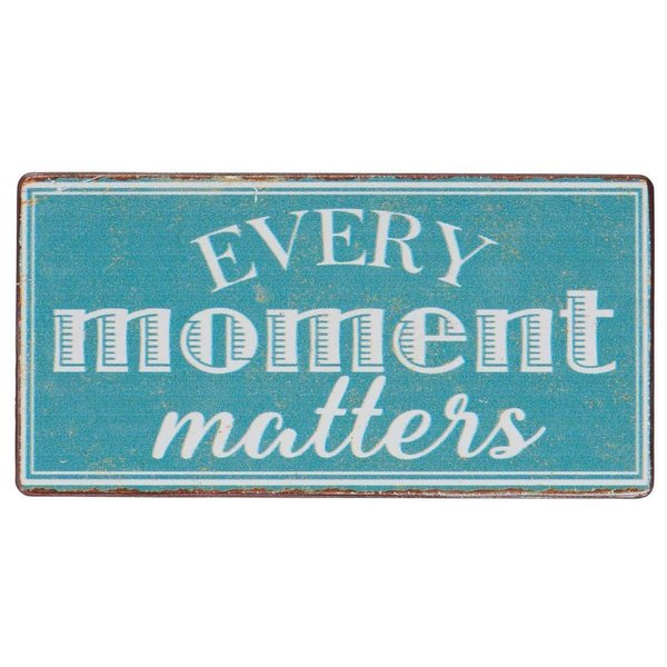 "Magnet ""Every moment matters"""