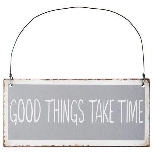 "Metallschild ""GOOD THINGS TAKE TIME"""